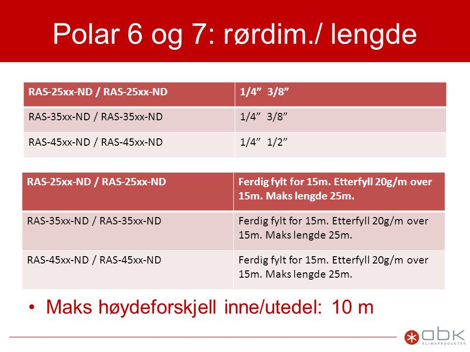 Polar 6 og 7: rørdim./ lengde