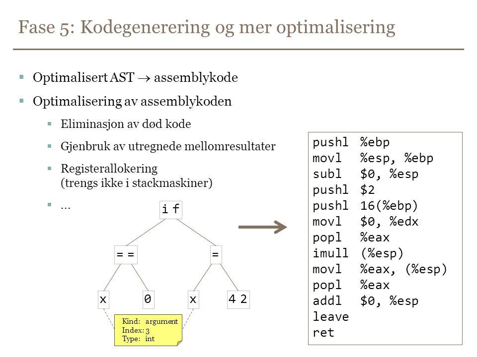 Fase 5: Kodegenerering og mer optimalisering