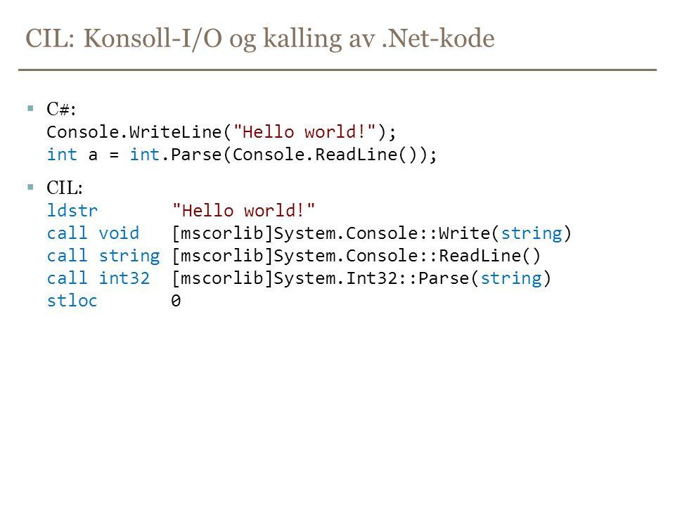 CIL: Konsoll-I/O og kalling av .Net-kode