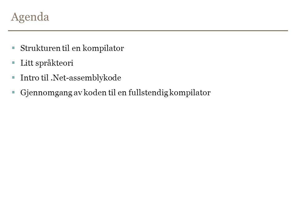 Agenda Strukturen til en kompilator Litt språkteori
