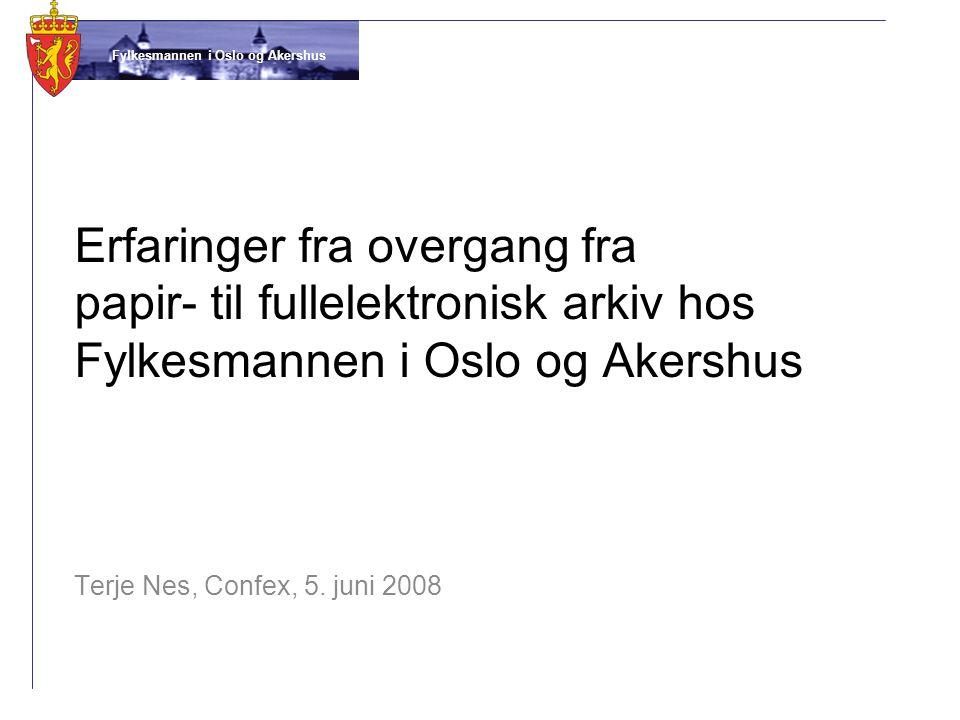 Erfaringer fra overgang fra papir- til fullelektronisk arkiv hos Fylkesmannen i Oslo og Akershus
