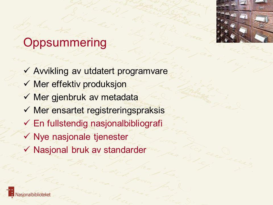 Oppsummering Avvikling av utdatert programvare Mer effektiv produksjon