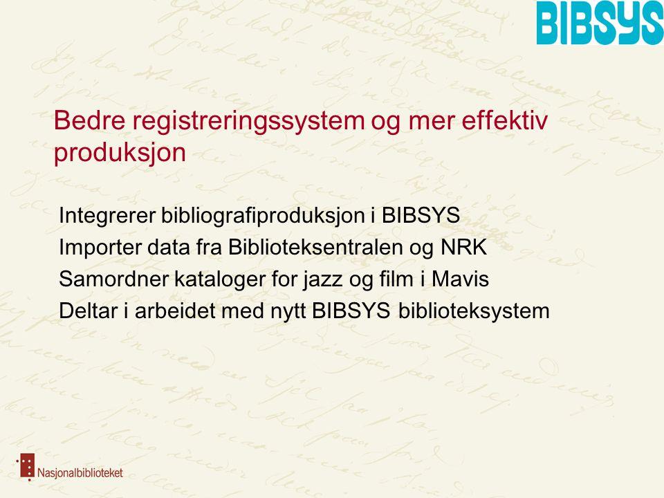 Bedre registreringssystem og mer effektiv produksjon