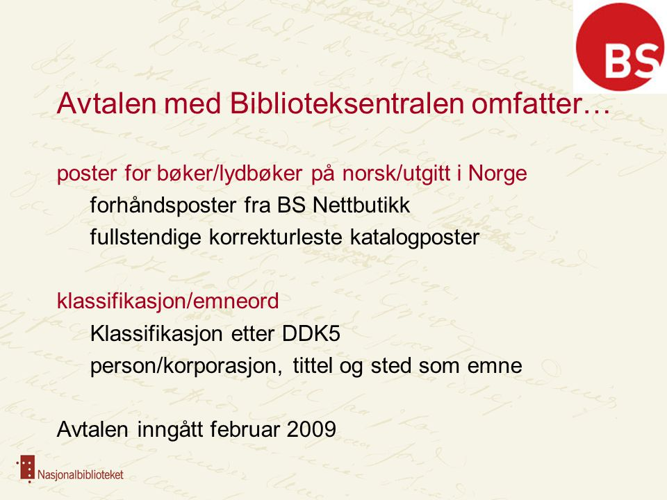Avtalen med Biblioteksentralen omfatter…