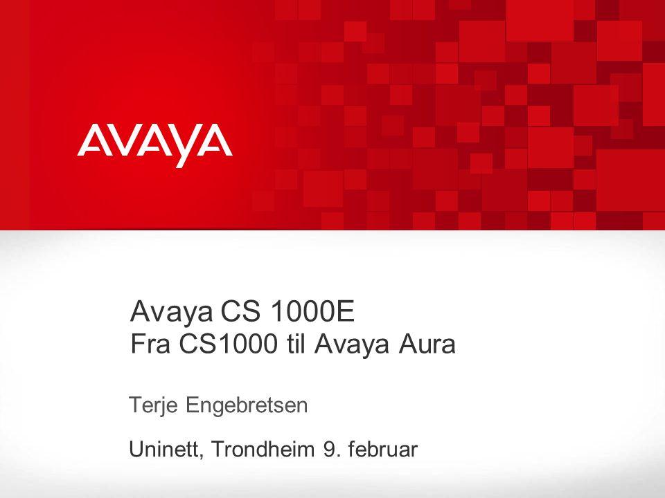 Avaya CS 1000E Fra CS1000 til Avaya Aura