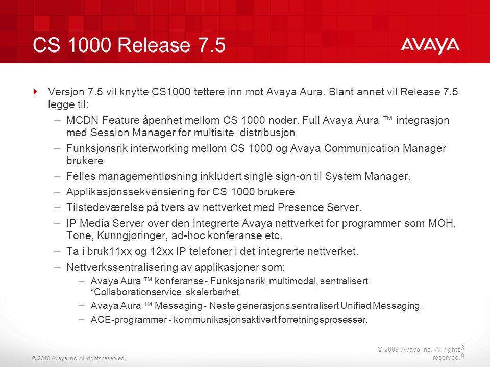 CS 1000 Release 7.5 Versjon 7.5 vil knytte CS1000 tettere inn mot Avaya Aura. Blant annet vil Release 7.5 legge til:
