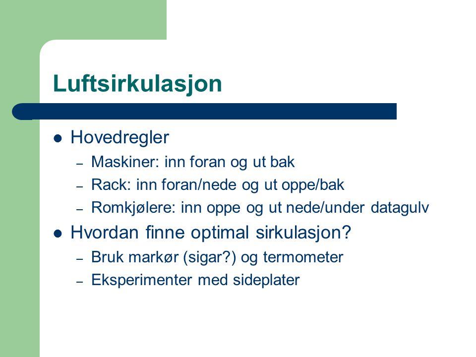 Luftsirkulasjon Hovedregler Hvordan finne optimal sirkulasjon