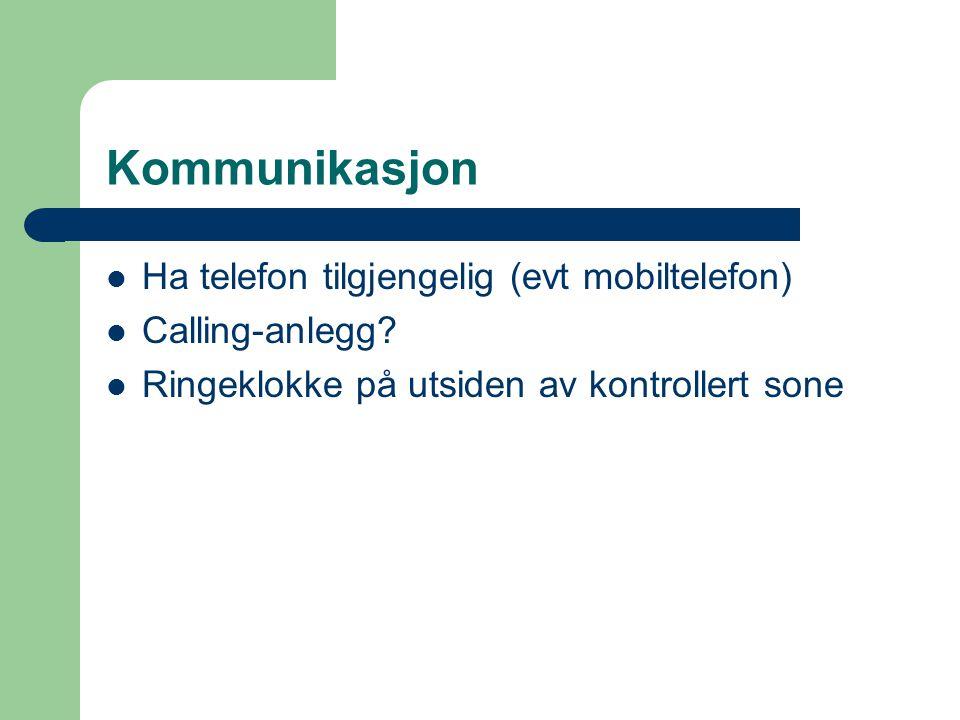 Kommunikasjon Ha telefon tilgjengelig (evt mobiltelefon)