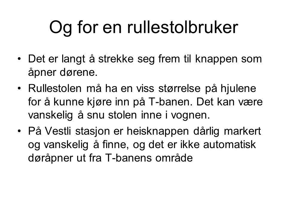 Og for en rullestolbruker