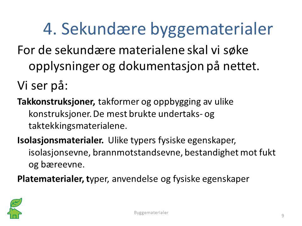 4. Sekundære byggematerialer