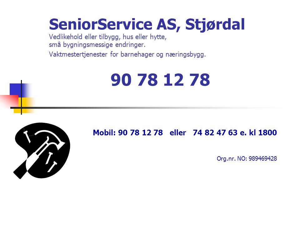 Mobil: 90 78 12 78 eller 74 82 47 63 e. kl 1800 Org.nr. NO: 989469428