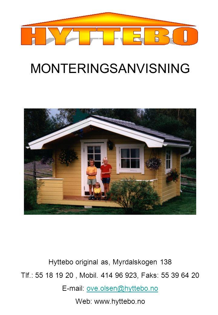 MONTERINGSANVISNING Hyttebo original as, Myrdalskogen 138