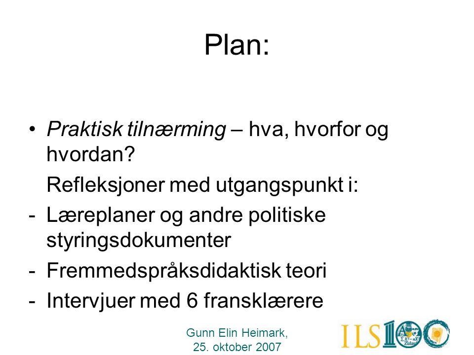 Plan: Praktisk tilnærming – hva, hvorfor og hvordan