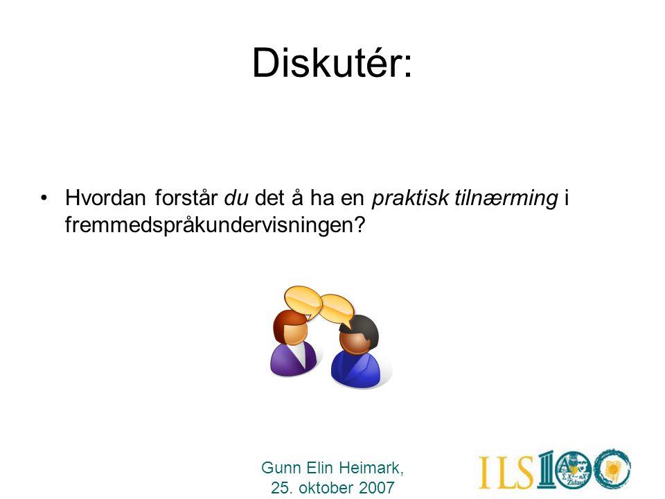 Diskutér: Hvordan forstår du det å ha en praktisk tilnærming i fremmedspråkundervisningen