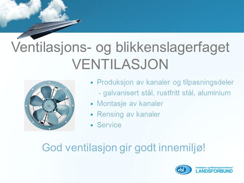 Ventilasjons- og blikkenslagerfaget VENTILASJON
