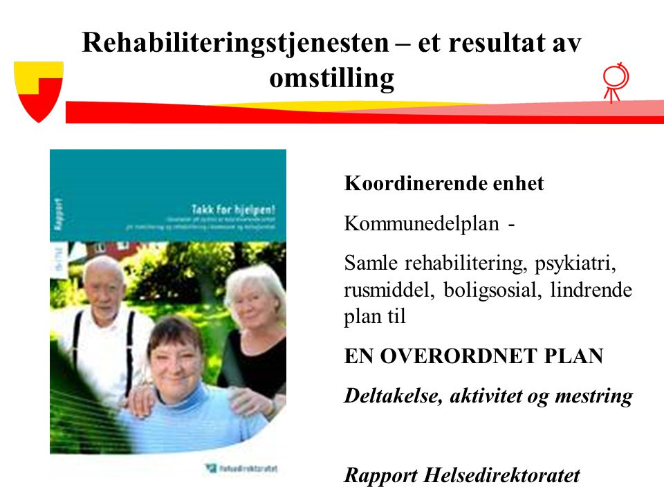 Rehabiliteringstjenesten – et resultat av omstilling