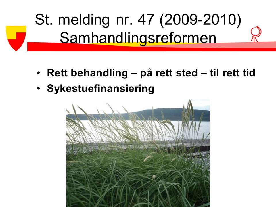 St. melding nr. 47 (2009-2010) Samhandlingsreformen