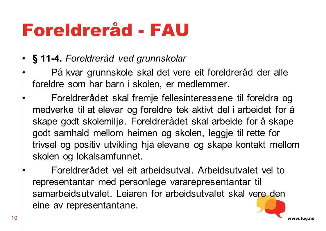 Foreldreråd - FAU § 11-4. Foreldreråd ved grunnskolar