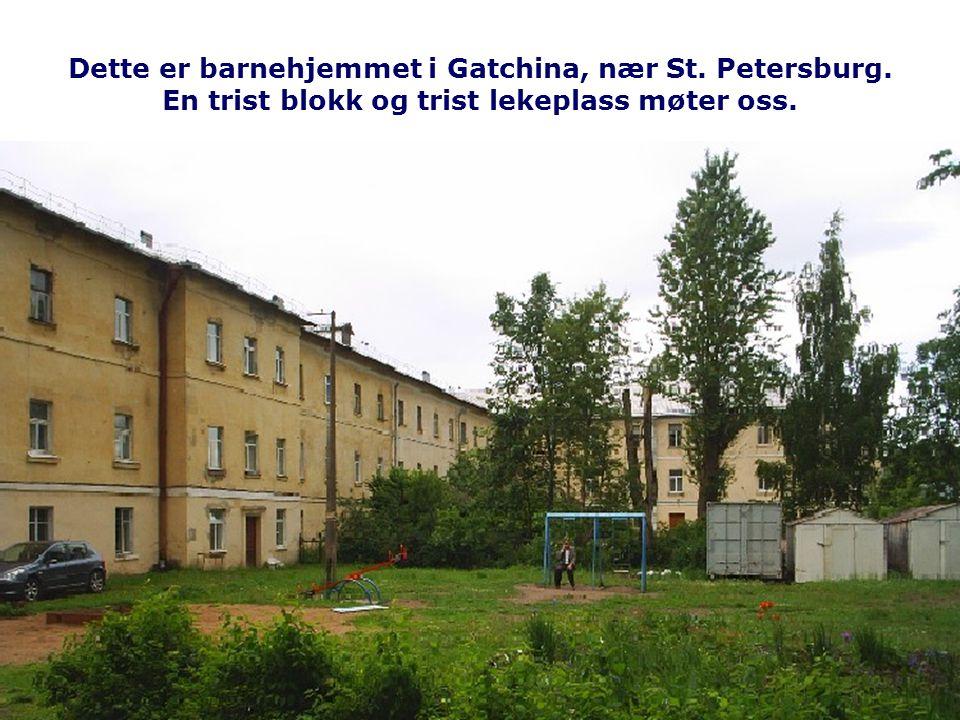 Dette er barnehjemmet i Gatchina, nær St. Petersburg