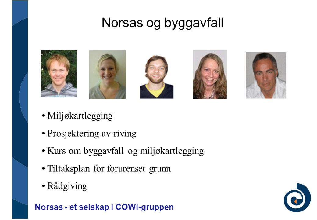 Norsas og byggavfall Miljøkartlegging Prosjektering av riving