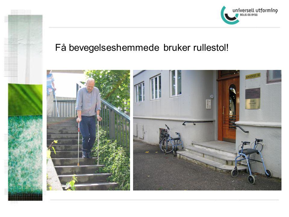Få bevegelseshemmede bruker rullestol!