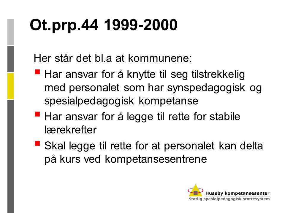 Ot.prp.44 1999-2000 Her står det bl.a at kommunene: