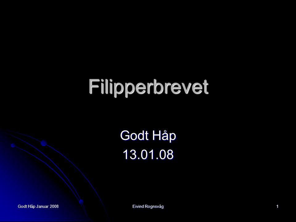 Filipperbrevet Godt Håp 13.01.08 Godt Håp Januar 2008 Eivind Rognsvåg