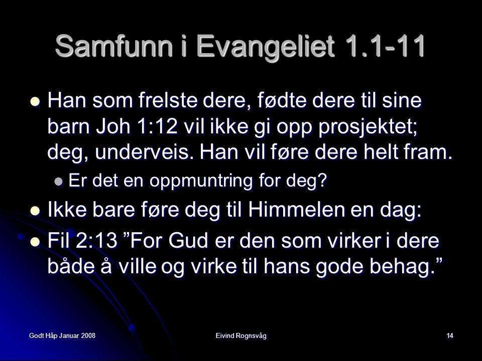 Samfunn i Evangeliet 1.1-11