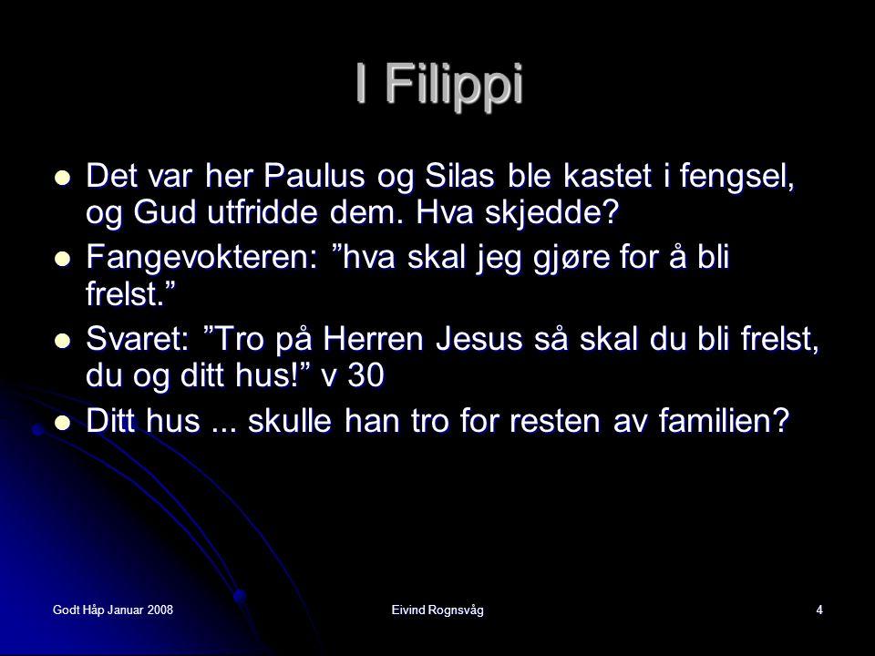 I Filippi Det var her Paulus og Silas ble kastet i fengsel, og Gud utfridde dem. Hva skjedde Fangevokteren: hva skal jeg gjøre for å bli frelst.