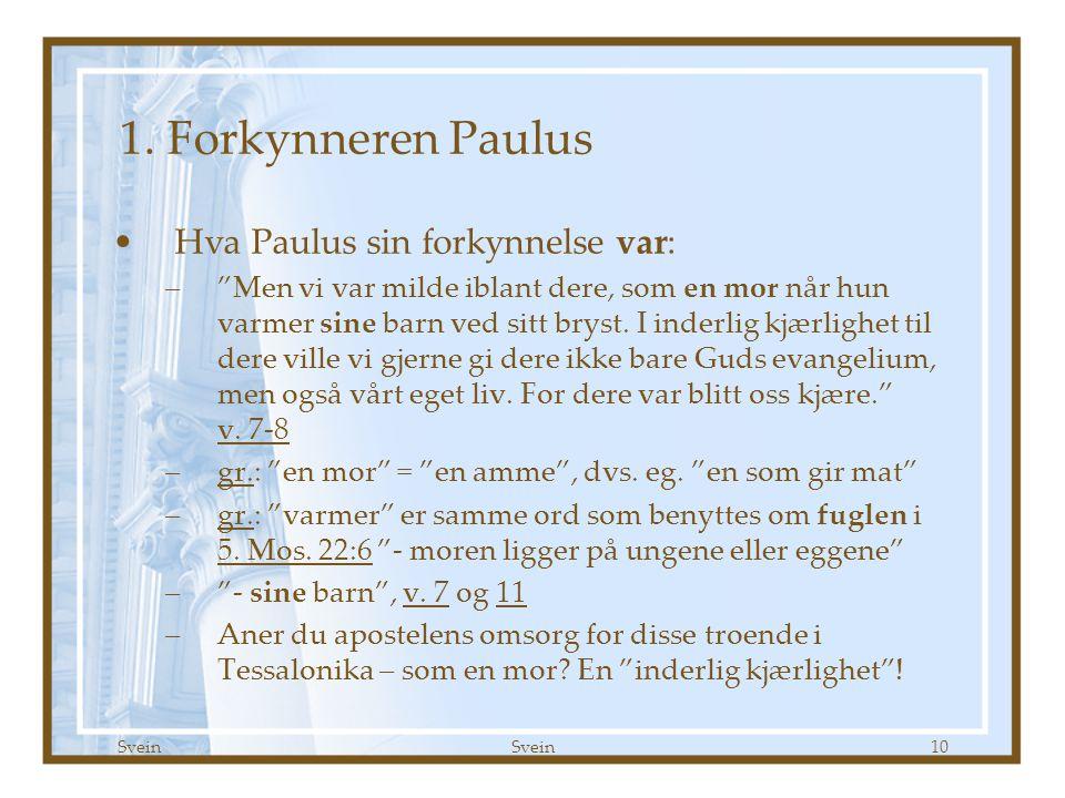 1. Forkynneren Paulus Hva Paulus sin forkynnelse var: