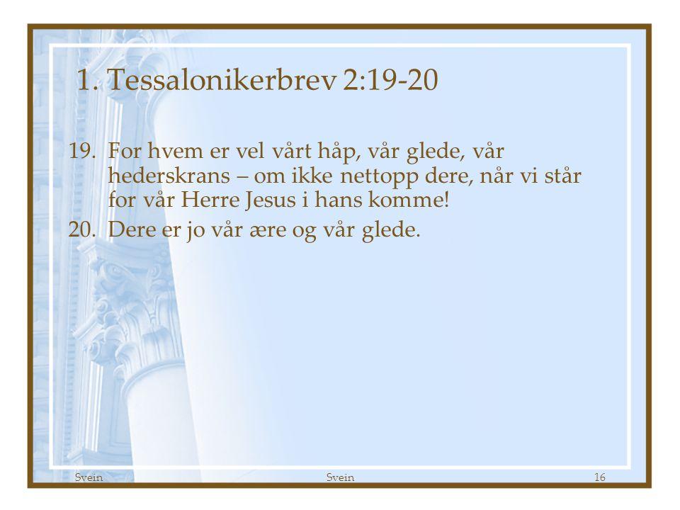 1. Tessalonikerbrev kap 2 Godt Håp 16.09.07. 1. Tessalonikerbrev 2:19-20.