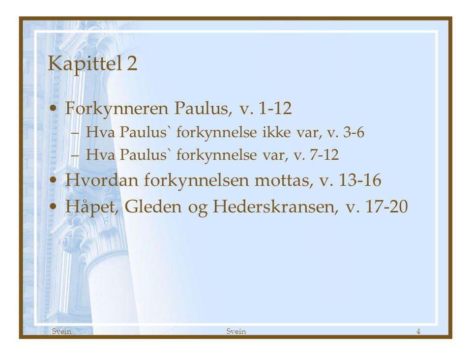 Kapittel 2 Forkynneren Paulus, v. 1-12