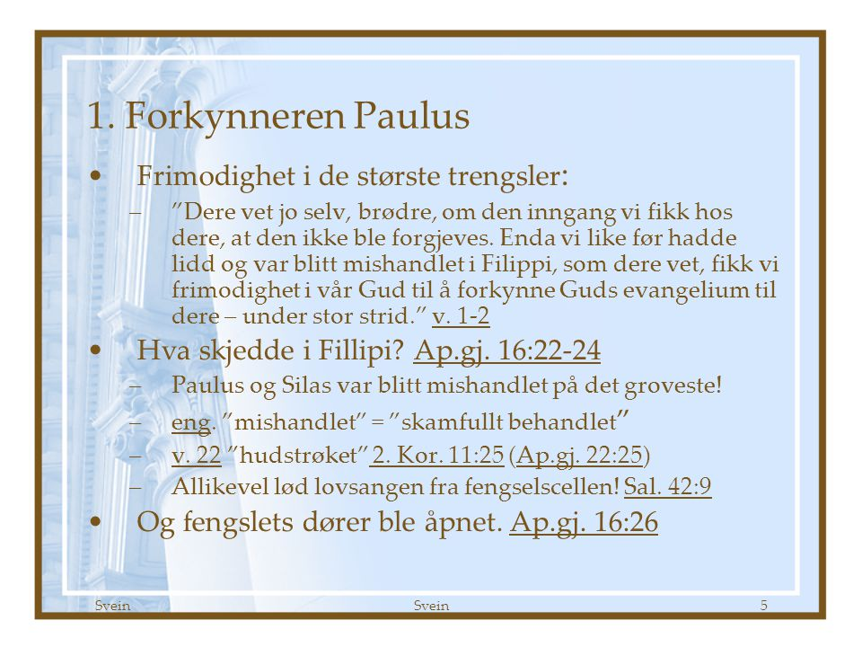1. Forkynneren Paulus Frimodighet i de største trengsler: