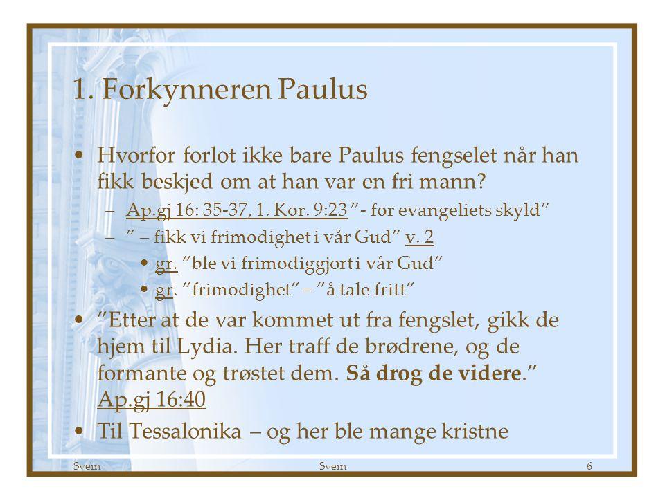1. Tessalonikerbrev kap 2 Godt Håp 16.09.07. 1. Forkynneren Paulus.