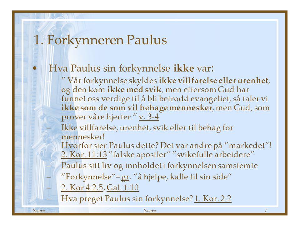 1. Forkynneren Paulus Hva Paulus sin forkynnelse ikke var: