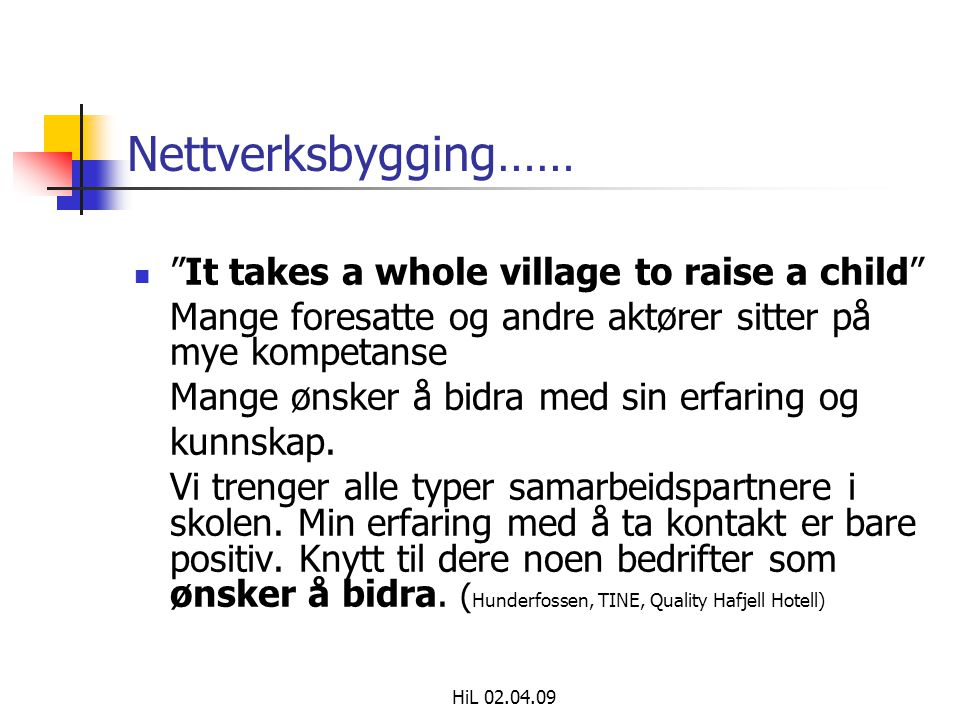 Nettverksbygging…… It takes a whole village to raise a child