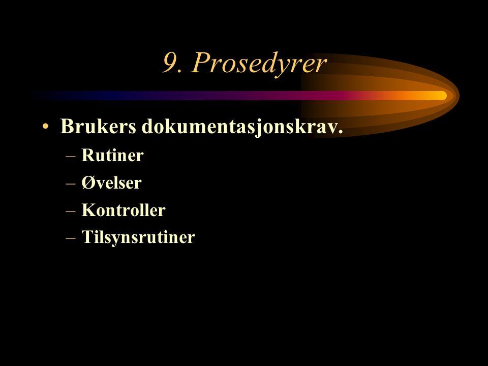 9. Prosedyrer Brukers dokumentasjonskrav. Rutiner Øvelser Kontroller