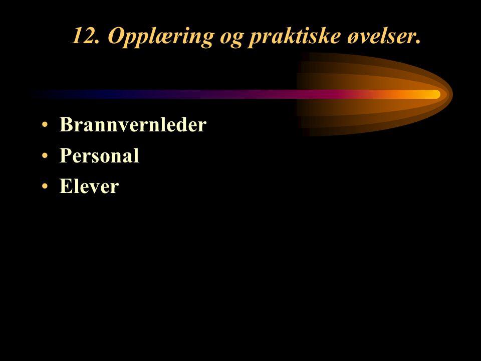 12. Opplæring og praktiske øvelser.