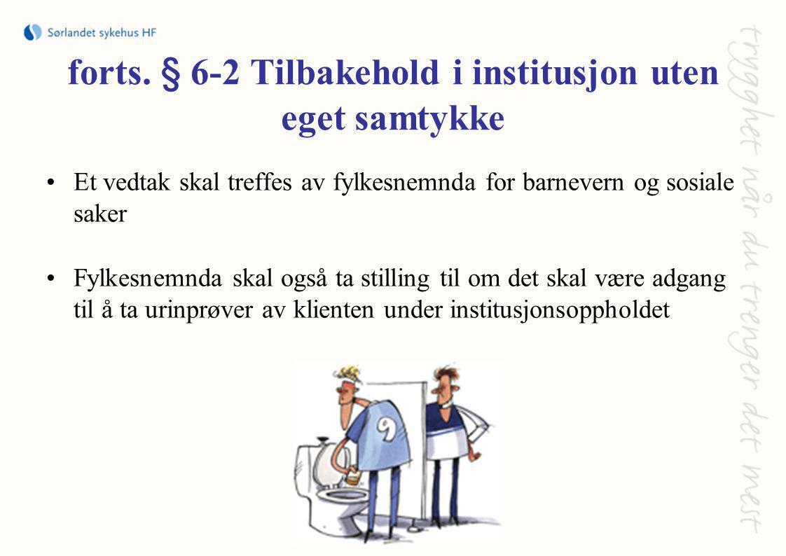 forts. § 6-2 Tilbakehold i institusjon uten eget samtykke