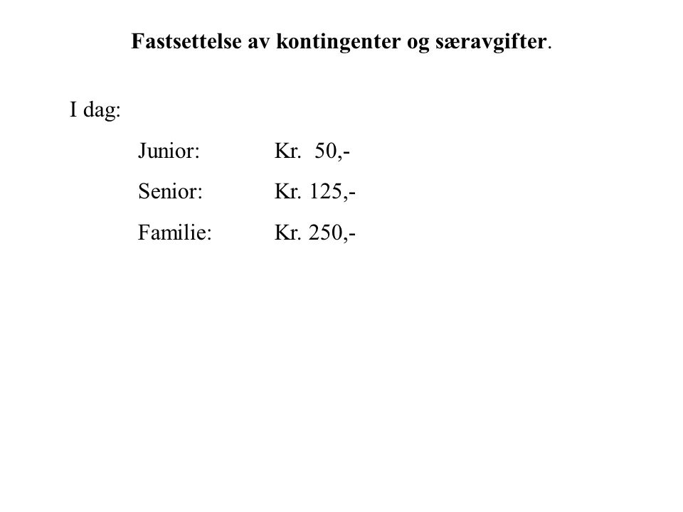 Fastsettelse av kontingenter og særavgifter.