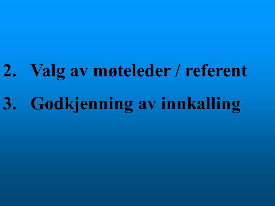 2. Valg av møteleder / referent