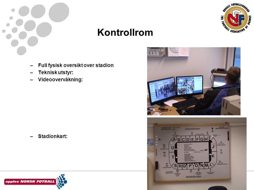 Kontrollrom Full fysisk oversikt over stadion Teknisk utstyr: