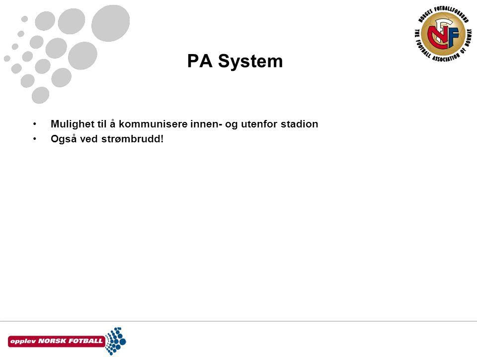 PA System Mulighet til å kommunisere innen- og utenfor stadion