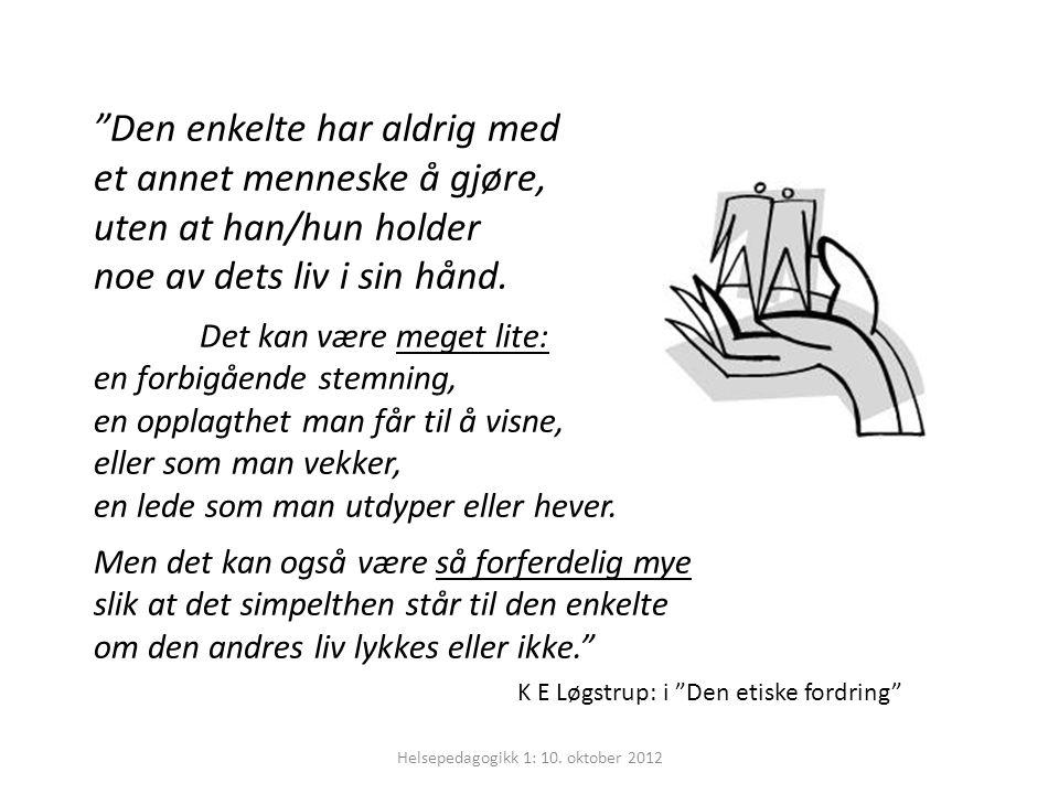 Helsepedagogikk 1: 10. oktober 2012