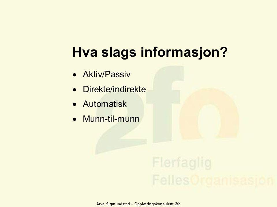 Hva slags informasjon Aktiv/Passiv Direkte/indirekte Automatisk