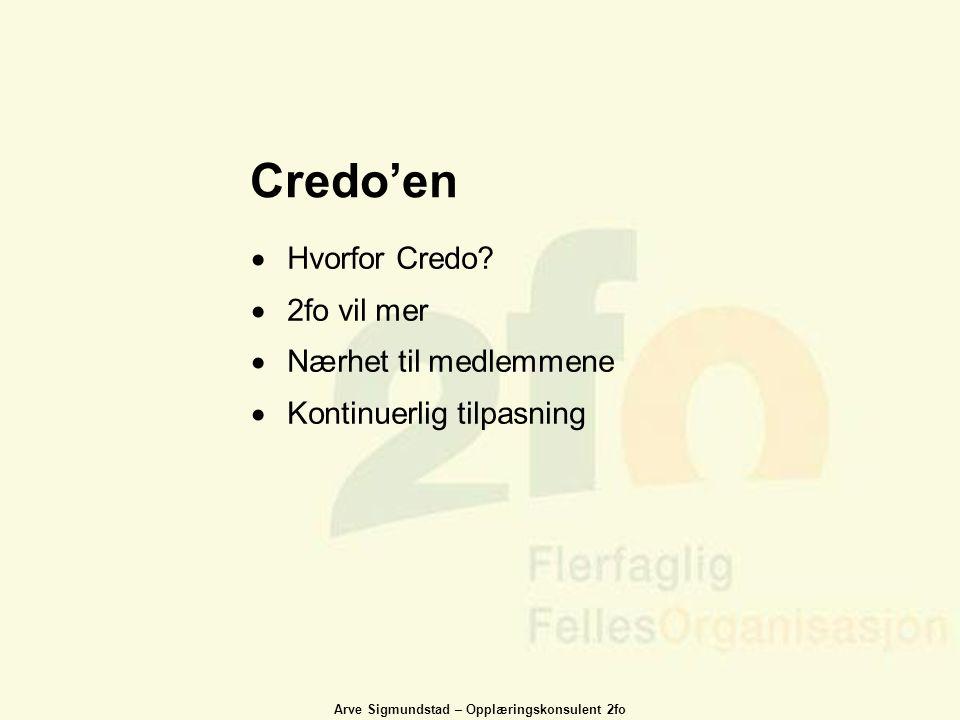 Credo'en Hvorfor Credo 2fo vil mer Nærhet til medlemmene