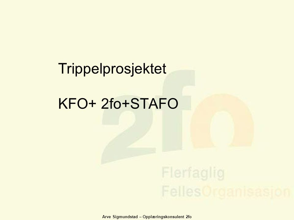 Trippelprosjektet KFO+ 2fo+STAFO