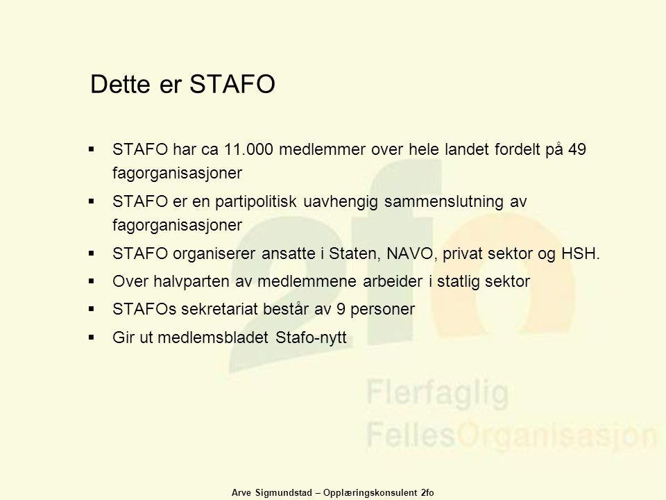 Dette er STAFO STAFO har ca 11.000 medlemmer over hele landet fordelt på 49 fagorganisasjoner.