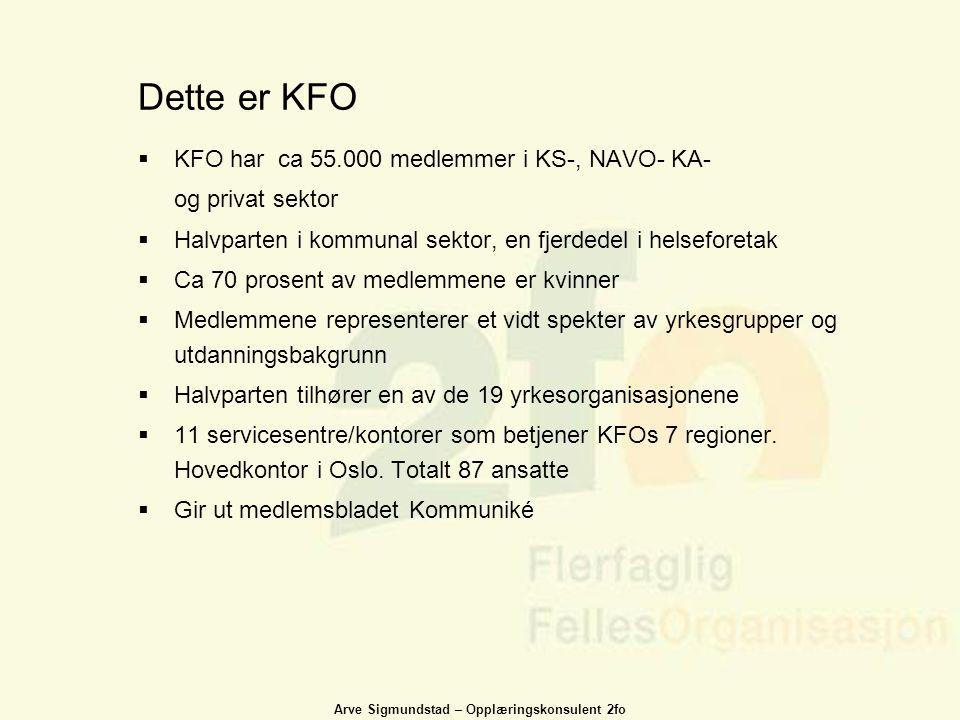 Dette er KFO KFO har ca 55.000 medlemmer i KS-, NAVO- KA-