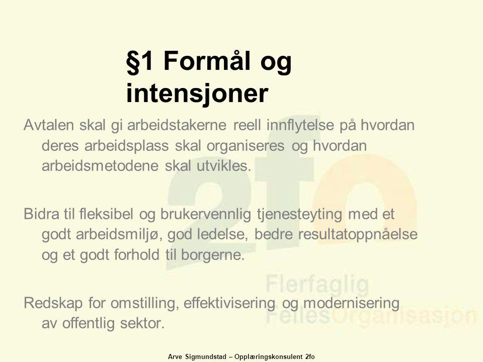 §1 Formål og intensjoner